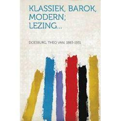 Klassiek, Barok, Modern; Lezing... - Theo Van Doesburg - Bok (9781314956900)