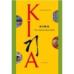 Kina : den nygamla supermakten - Klas Eklund - Bok (9789186203870)