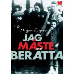 Jag måste berätta - Magda Eggens - Bok (9789172215832)