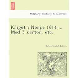 Kriget I Norge 1814 ... Med 3 Kartor, Etc. - Johan Gustaf Bjo Rlin - Bok (9781249021575)