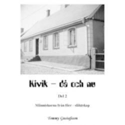 Kivik - då och nu; Människorna från förr - släktskap - Tommy Gustafsson - Bok (9789163194627)