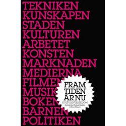 Framtiden är nu - Kultursverige år 2040 - Tobias Nielsén - E-bok (9789197836852)