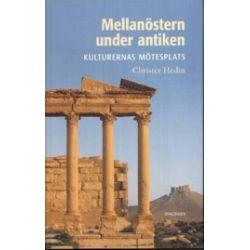 Mellanöstern under antiken : kulturernas mötesplats - Christer Hedin - Bok (9789175042053)