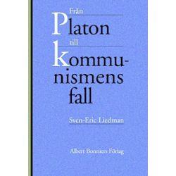 Från Platon till kommunismens fall - Sven-Eric Liedman - Bok (9789100581671)