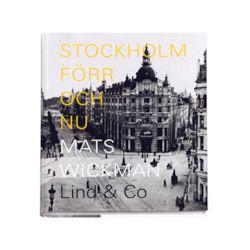 Stockholm förr och nu - Mats Wickman - Bok (9789189538610)