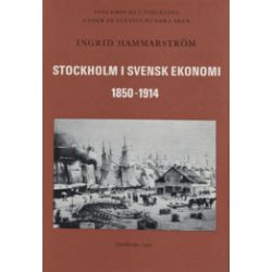 Stockholm i svensk ekonomi 1850-1914 - Ingrid Hammarström - Bok (9789138721827)