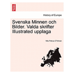 Svenska Minnen Och Bilder. Valda Skrifter Illustrated Upplaga - Nils Petrus O Dman - Bok (9781241410452)