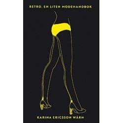 Retro. En liten modehandbok - Karina Ericsson Wärn - E-bok (9789185011520)