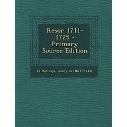 Resor 1711-1725 - Primary Source Edition - Aubry De La Mottraye - Bok (9781295087051)