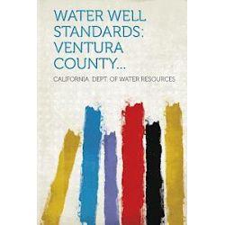 Water Well Standards - California Dept Of Water Resources - Bok (9781314778168)