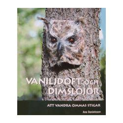 Vaniljdoft och dimslöjor : att vandra Ommas stigar - Ana Danielsson - Bok (9789163312632)