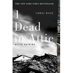 1 Dead in Attic, After Katrina by Chris Rose, 9781416552987.
