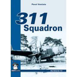 311 Squadron, 311 (Czechoslovak) Squadron RAF by Pavel Vancata, 9788361421436.