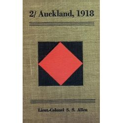 2/ AUCKLAND, 1918Being a Partial Record of the War Service in France of the 2/ Auckland Regiment During the Great War by Lieut Col SS Allen, 9781845748746.