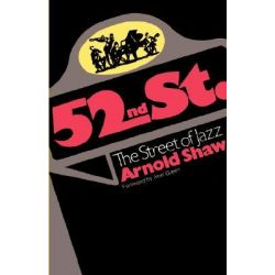 52nd Street, The Street of Jazz by Arnold Shaw, 9780306800689.