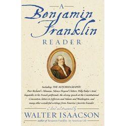 A Benjamin Franklin Reader by Walter Isaacson, 9780743273985.