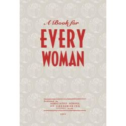 A Book for Every Woman by Associated School of Dressmaking Sydney Staff, 9780642277107.
