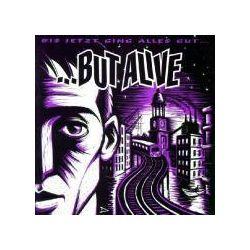 Musik: Bis jetzt ging alles gut  von But Alive