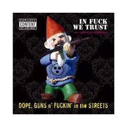 Musik: In Fuck We Trust  von Guns NFucking In The Streets Dope