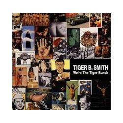 Musik: We're The Tiger Bunch  von B.Smith Tiger