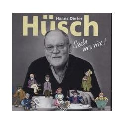 Musik: Sach Ma Nix  von Hanns Dieter Hüsch