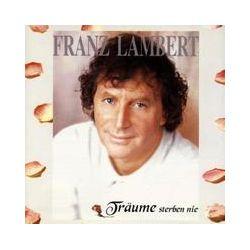 Musik: Träume Sterben Nie  von Franz Lambert