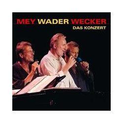 Musik: Mey Wader Wecker-Das Konzert  von Reinhard Mey, Hannes Wader, Konstantin Wecker