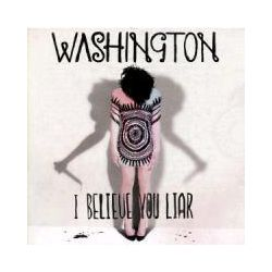 Musik: I Believe You Liar  von Washington