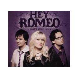 Musik: Thats what I am  von Hey Romeo