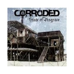 Musik: State Of Disgrace  von Corroded