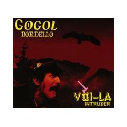 Musik: Voi-La Intruder  von Gogol Bordello
