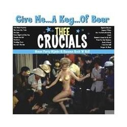Musik: Give Me A Keg Of Beer  von Thee Crucials