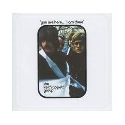 Musik: You Are Here...I Am There (Remastered)  von Keith Group Tippett