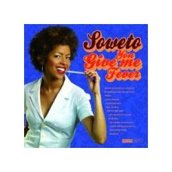 Musik: You Give Me Fever  von Soweto