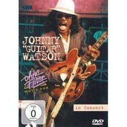 "Musik: Johnny ""Guitar"" Watson - In Concert - Ohne Filter  von Johnny ""Guitar"" Watson"