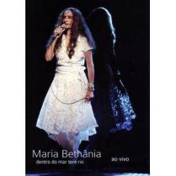 Musik: Dentro do Mar Tem Rio-Ao Vivo (DVD)  von Maria Bethania