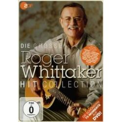 Musik: Die große Roger Whittaker Hit Collection  von Roger Whittaker