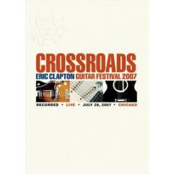 Musik: Eric Clapton - Crossroads Guitar Festival 2007  von Eric Clapton