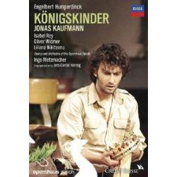 Musik: Königskinder  von Chor des Opernhauses Zürich, Orchester des Opernhauses Zürich, Jonas Kaufmann