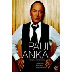 Musik: Rock Swings-Live At The Montreal Jazz Festival  von Paul Anka