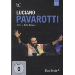Musik: Luciano Pavarotti-A Film By Esther Schapira  von Esther Schapira von Luciano Pavarotti