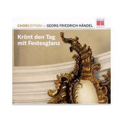 Musik: Choredition-Händel:Krönt Den Tag Mit Festesglanz