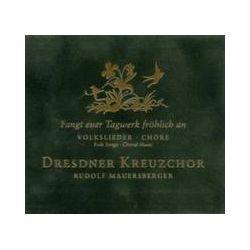 Musik: Fangt Euer Tagwerk Fröhlich An-Volkslieder/Chöre  von Rudolf Mauersberger, Dresdner Kreuzchor