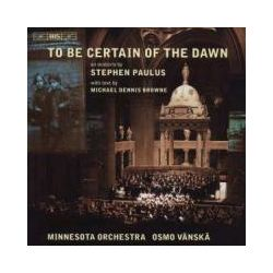 Musik: To be certain of the Dawn  von Abelson, Minnesota Orchestra, Futral, Baldwin, Tessier, Vänskä, Minnesota O.
