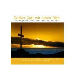 Musik: Großer Gott Wir Loben Dich: Alte Kirchenlieder Neu