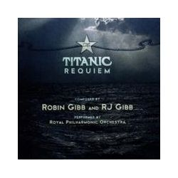 Musik: Titanic Requiem,The(Composed By Robin Gibb&RJ Gibb  von Royal Philharmonic Orchestra