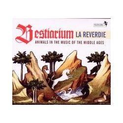 Musik: Bestiarium-Animals in the Music of The Middle Ages  von La Reverdie