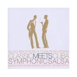 Musik: Classic Meets Cuba-Symphonic Salsa  von Klazz Brothers & Cuba Percussion