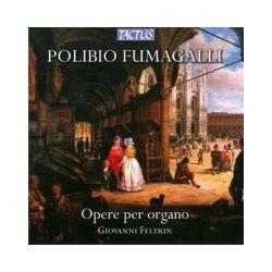 Musik: Fumagalli: Orgelwerke (Opere per organo)  von Giovanni Feltrin