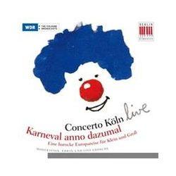 Musik: Karneval Anno Dazumal-Eine Barocke Europareise  von Concerto Köln